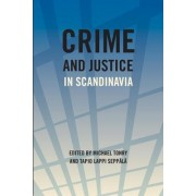 Crime and Justice: Crime and Justice in Scandanavia Volume 40 by Michael Tonry