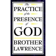 The Practice of the Presence of God by Brother Lawrence