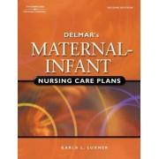 Delmar's Maternal-Infant Nursing Care Plans by Karla L. Luxner