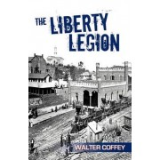 The Liberty Legion by Walter Coffey