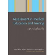 Assessment in Medical Education and Training: Managing Your Role Beyond Clinical Medicine Pt. 1 by Neil Jackson