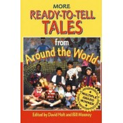 More Ready-to-Tell Tales from around the World by David Holt