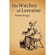 The Witches of Lorraine by Robin Briggs