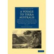 A Voyage to Terra Australis by Matthew Flinders