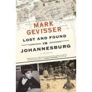 Lost and Found in Johannesburg by Mark Gevisser
