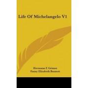 Life of Michelangelo V1 by Hermann F Grimm