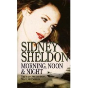 Morning, Noon and Night by Sidney Sheldon