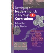 Developing a Leadership Role within the Key Stage 1 Curriculum by Julie Davies