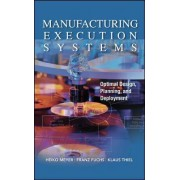 Manufacturing Execution Systems (MES): Optimal Design, Planning, and Deployment by Heiko Meyer