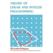 Theory of Linear and Integer Programming by Alexander Schrijver