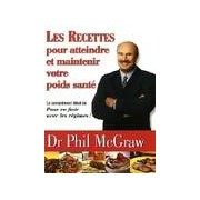 Les recettes pour atteindre et maintenir votre poids santé - Phil McGraw - Livre