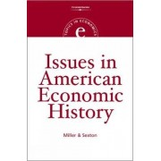 Issues in American Economic History by Robert Sexton