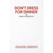 Don't Dress for Dinner: Play by Robin Hawdon