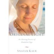 Original Light: The Morning Practice of Kundalini Yoga