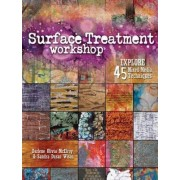 Surface Treatment Workshop by Darlene Olivia McElroy