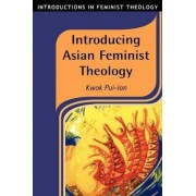 Introducing Asian Feminist Theology by Pui-Lan Kwok