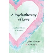 A Psychotherapy of Love by John Firman