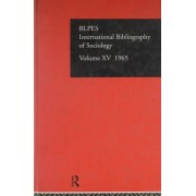 International Bibliography of the Social Sciences 1965: Sociology Volume 15 by International Committee for Social Science Information and Documentation