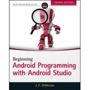 Beginning Android Programming with Android Studio by Jerome Dimarzio