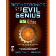 Mechatronics for the Evil Genius by Newton C. Braga