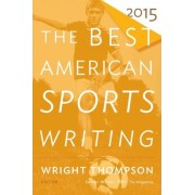 The Best American Sports Writing by Wright Thompson