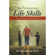 No-Nonsense Life Skills: Managing Your Stress