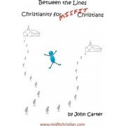 Between the Lines by Dr John Carter