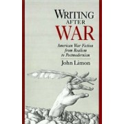 Writing After War by John Limon