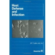 Host Defense and Infection by M. T. Labro
