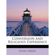 Conversion and Religious Experience by Oscar S Kriebel