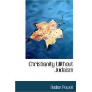 Christianity Without Judaism by Baden Powell