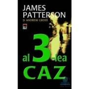 Al 3-lea caz - James Patterson Andrew Gross
