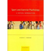 Sport and Exercise Psychology by Aidan P. Moran