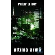 Ultima arma - Philip Le Roy