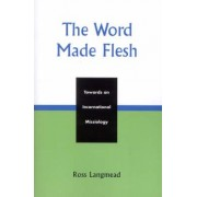 The Word Made Flesh by Ross Langmead