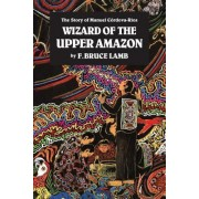 Wizard Of Upper Amazon by Bruce Lamb