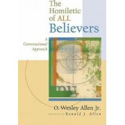 The Homiletic of All Believers by O. Wesley Allen