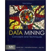 Data Mining: Concepts and Techniques by Jiawei Han