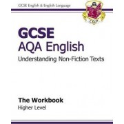 GCSE AQA Understanding Non-Fiction Texts Workbook - Higher (A*-G Course) by CGP Books