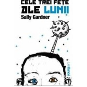 Cele trei fete ale lunii - Sally Gardner