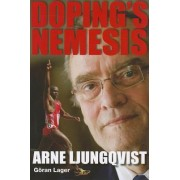 Doping's Nemesis by Arne Ljungqvist