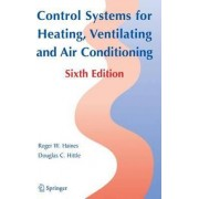 Control Systems for Heating, Ventilating, and Air Conditioning by Roger W. Haines
