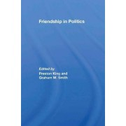Friendship in Politics by Professor Preston King
