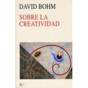 Sobre La Creatividad by David Bohm