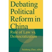 Debating Political Reform in China by Suisheng Zhao