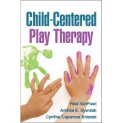 Child-Centered Play Therapy by Rise VanFleet