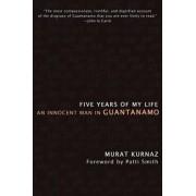 Five Years of My Life by Murat Kurnaz