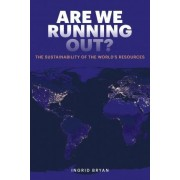 Are We Running Out? by Ingrid Bryan