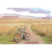 Mountain Bike Rides to the South West by Max Darkins