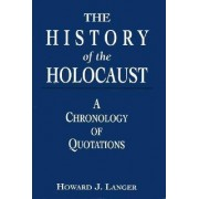 The History of the Holocaust by Howard J. Langer